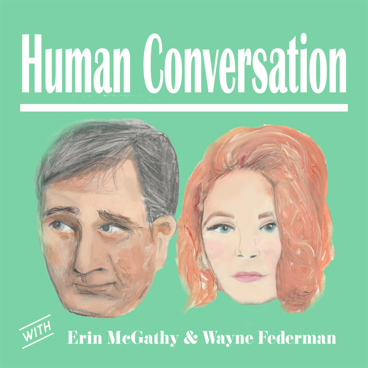 Human Conversation with Erin McGathy and Wayne Federman