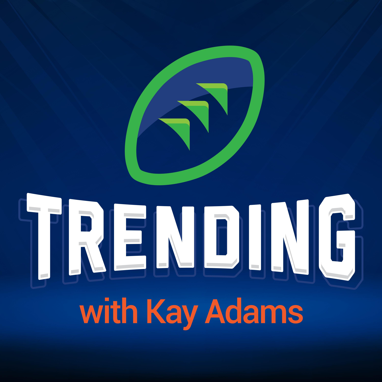 Trending Fantasy Football With Kay Adams Listen Via
