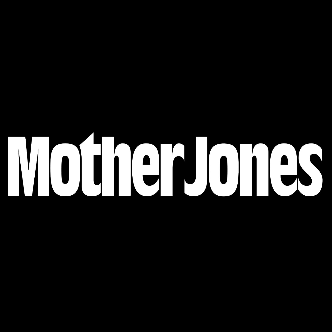 Mother Jones Smart, fearless journalism: A progressive American magazine that focuses on news, commentary, and investigative reporting on topics including politics, the environment, human rights, and culture.
